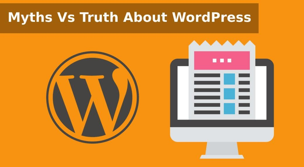 Myths Vs Truth About WordPress
